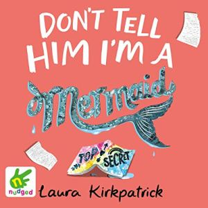 Don't Tell Him I'm a Mermaid audiobook cover art