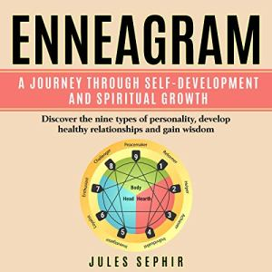 Enneagram: A Journey Through Self Development and Spiritual Growth audiobook cover art