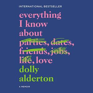 Everything I Know About Love audiobook cover art