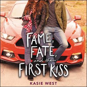 Fame, Fate, and the First Kiss audiobook cover art