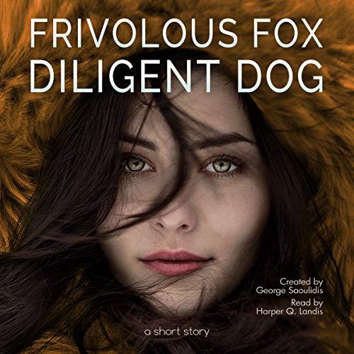 Frivolous Fox Diligent Dog audiobook cover art