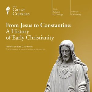From Jesus to Constantine: A History of Early Christianity audiobook cover art
