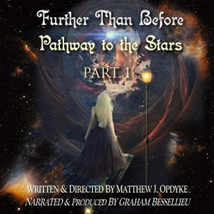 Further Than Before: Pathway to the Stars, Part 1 audiobook cover art