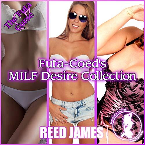 Futa-Coed's MILF Desire Collection audiobook cover art