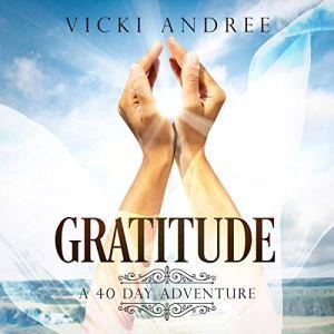 Gratitude: A 40 Day Adventure audiobook cover art
