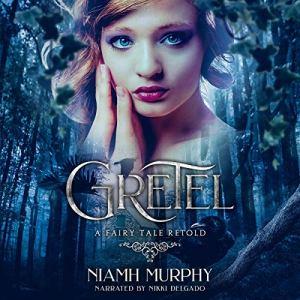 Gretel: A Fairytale Retold [Novella] audiobook cover art