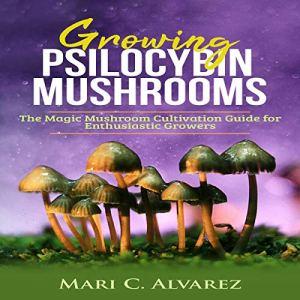 Growing Psilocybin Mushrooms audiobook cover art
