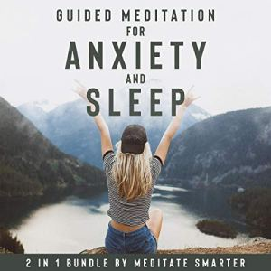 Guided Meditations for Anxiety And Sleep: 2 in 1 Bundle audiobook cover art
