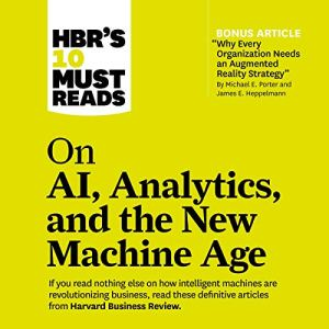 HBR's 10 Must Reads on AI, Analytics, and the New Machine Age audiobook cover art