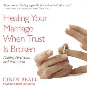 Healing Your Marriage When Trust Is Broken audiobook cover art
