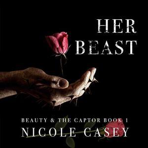 Her Beast: A Dark Romance audiobook cover art