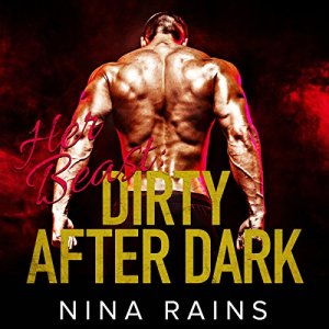 Her Beast: Dirty After Dark audiobook cover art