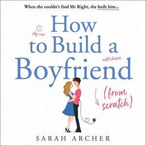 How to Build a Boyfriend from Scratch audiobook cover art