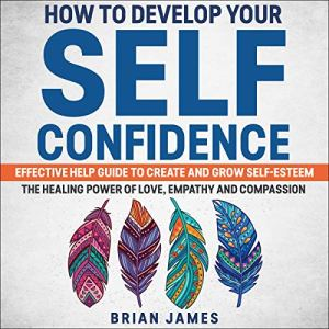 How to Develop Your Self-Confidence audiobook cover art