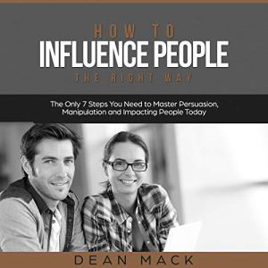 How to Influence People the Right Way audiobook cover art