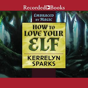 How to Love Your Elf audiobook cover art