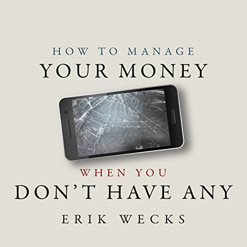 How to Manage Your Money When You Don't Have Any audiobook cover art