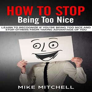 How to Stop Being Too Nice audiobook cover art