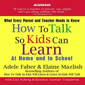 How to Talk So Kids Can Learn audiobook cover art