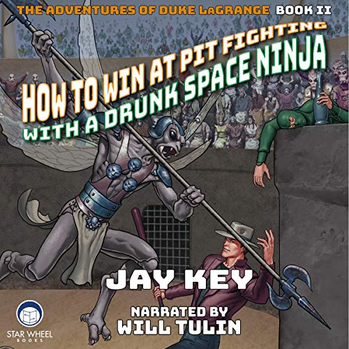 How to Win at Pit Fighting with a Drunk Space Ninja audiobook cover art