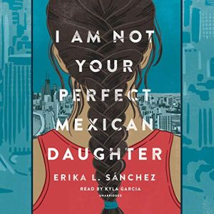 I Am Not Your Perfect Mexican Daughter audiobook cover art