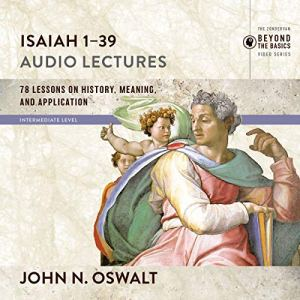 Isaiah 1-39: Audio Lectures audiobook cover art