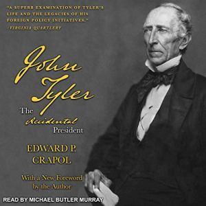 John Tyler, the Accidental President audiobook cover art