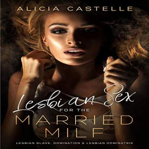 Lesbian Sex for the Married MILF audiobook cover art