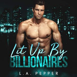 Lit Up by Billionaires audiobook cover art