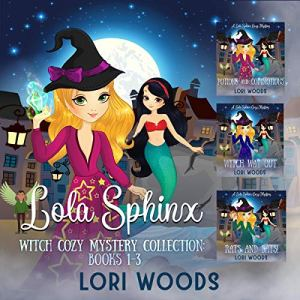 Lola Sphinx: A Witch Cozy Mystery Collection audiobook cover art