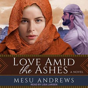 Love Amid the Ashes audiobook cover art