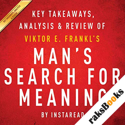 Man's Search for Meaning, by Viktor E. Frankl: Key Takeaways, Analysis & Review audiobook cover art