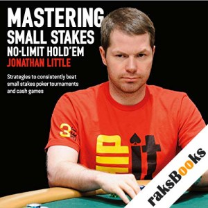 Mastering Small Stakes No-Limit Hold'em audiobook cover art