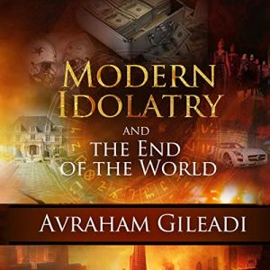 Modern Idolatry and the End of the World audiobook cover art