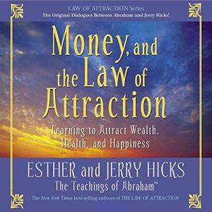 Money, and the Law of Attraction audiobook cover art