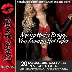 Naomi Hicks Brings You 20 Hot Tales: Gangbangs, Threesomes, Rough Sex, and More! audiobook cover art