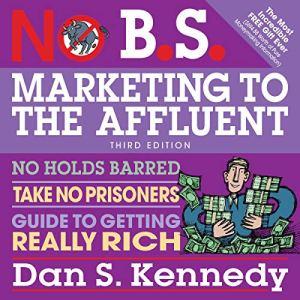 No B.S. Marketing to the Affluent audiobook cover art