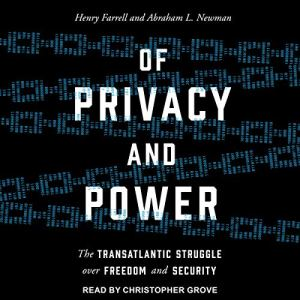 Of Privacy and Power audiobook cover art
