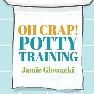 Oh Crap! Potty Training audiobook cover art