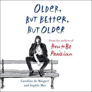Older, but Better, but Older audiobook cover art