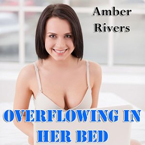 Overflowing on Her Bed audiobook cover art