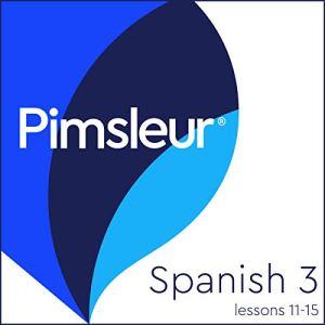 Pimsleur Spanish Level 3 Lessons 11-15 audiobook cover art