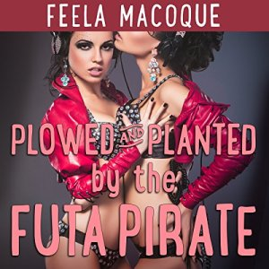 Plowed and Planted by the Futa Pirate audiobook cover art