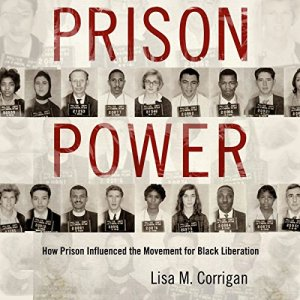 Prison Power: How Prison Influenced the Movement for Black Liberation audiobook cover art