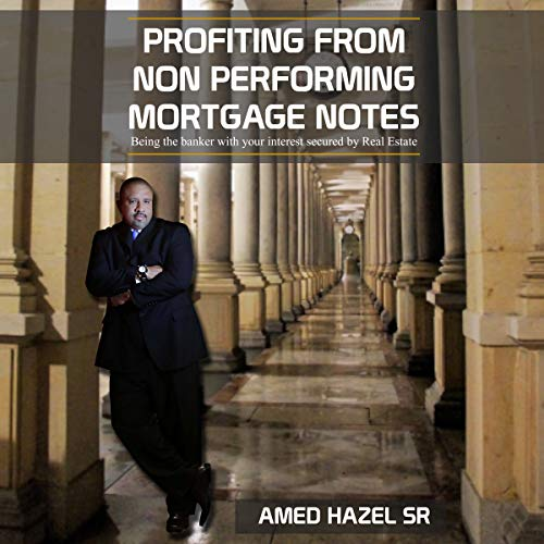 Profiting from Non-Performing Mortgage Notes audiobook cover art