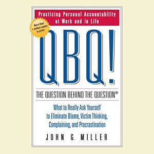 QBQ! The Question Behind the Question audiobook cover art
