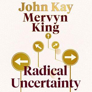 Radical Uncertainty audiobook cover art