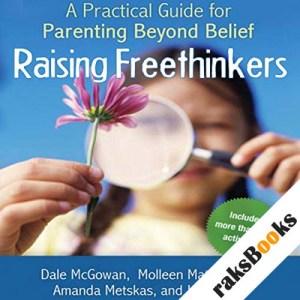 Raising Freethinkers audiobook cover art