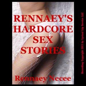 Rennaey's Hardcore Sex Stories audiobook cover art
