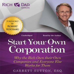 Rich Dad Advisors: Start Your Own Corporation audiobook cover art